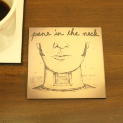 Pane In The Neck 1